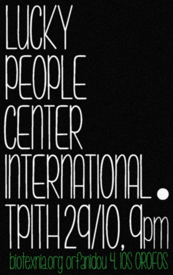 29/10 προβολή Lucky People Center International