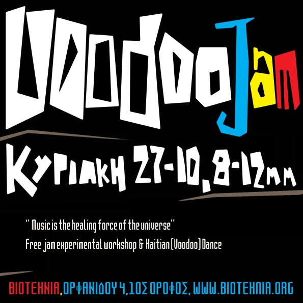 27/10  Free  jam experimental workshop  &  Haitian (Voodoo) Dance